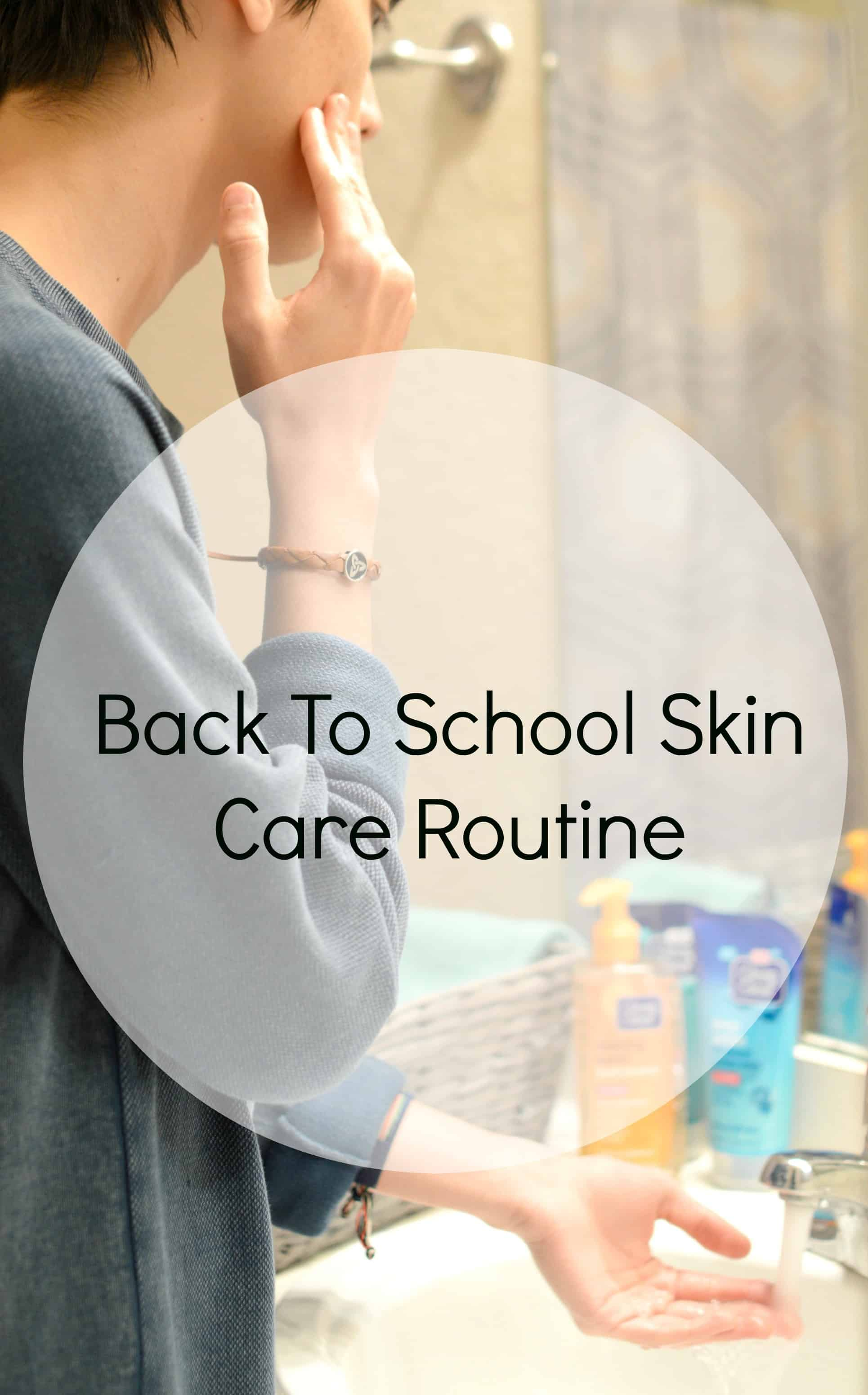 Back To School Skin Care Routine