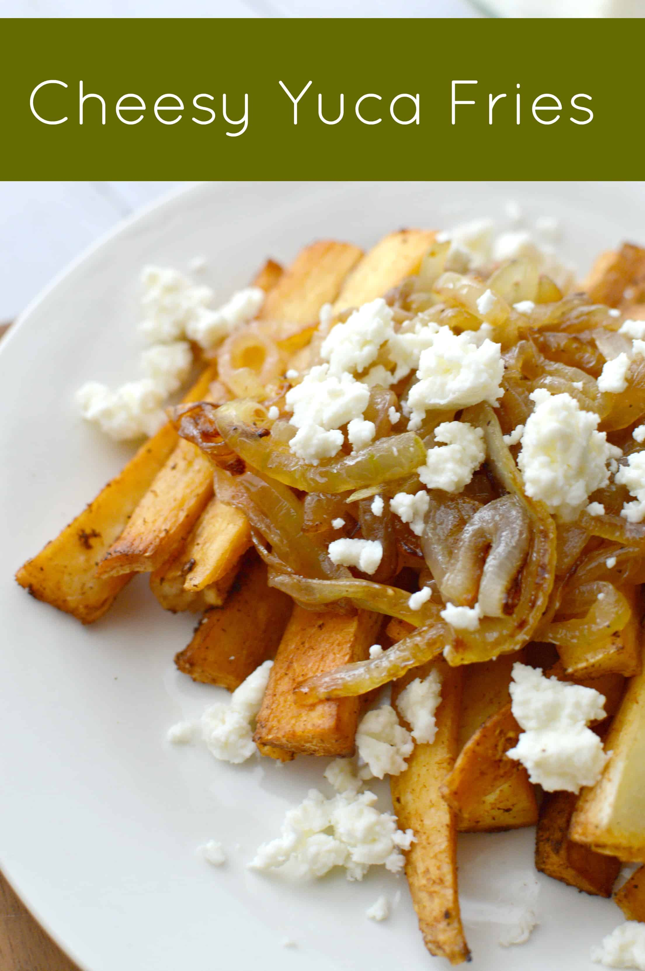 Easy To Make Cheesy Yuca Fries