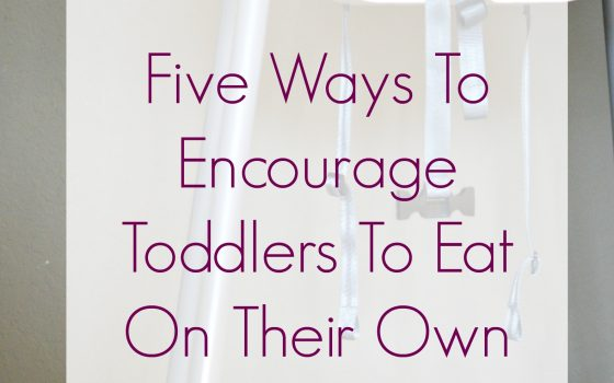 Five Ways To Encourage Toddlers to Feed themselves