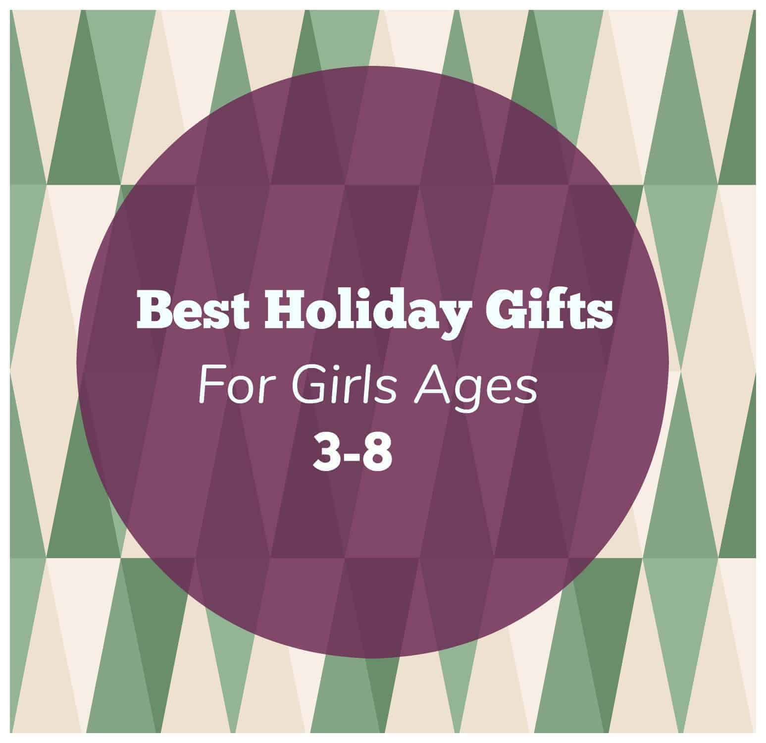 Best Holiday Gifts for Girls Ages 3-8