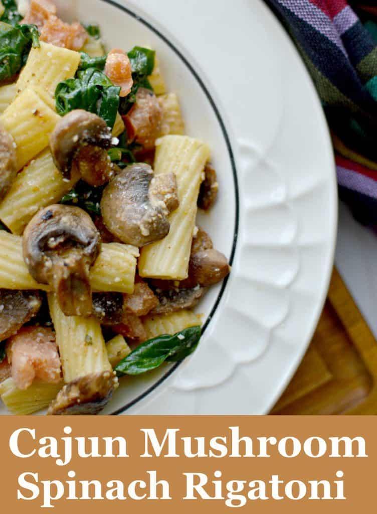 Cajun Mushroom & Spinach Rigatoni