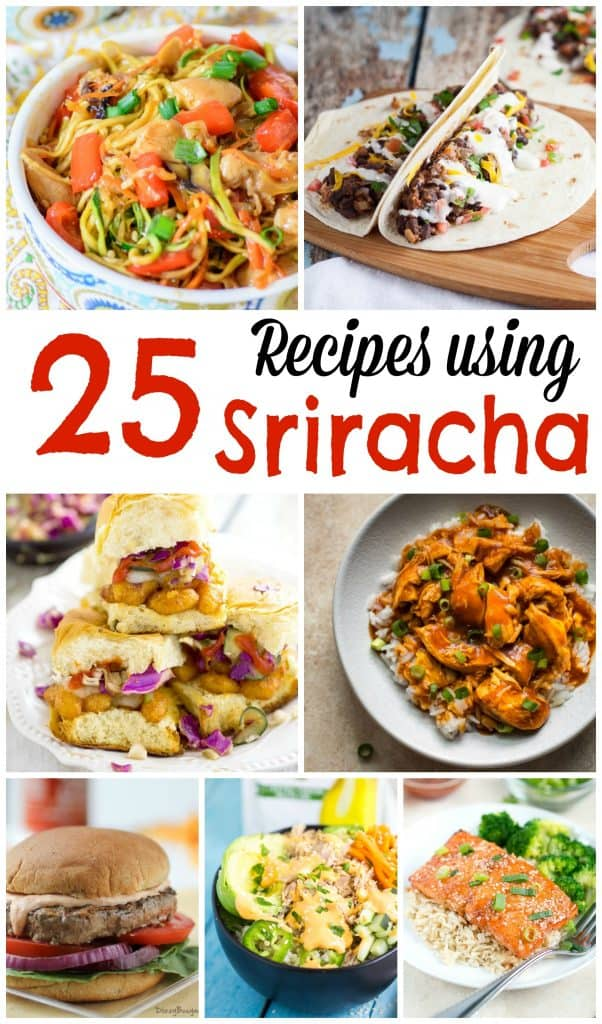 25 Recipes using Sriracha